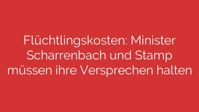 Flüchtlingskosten: Minister Scharrenbach und Stamp müssen ihre Versprechen halten