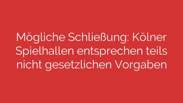 Mögliche Schließung: Kölner Spielhallen entsprechen teils nicht gesetzlichen Vorgaben