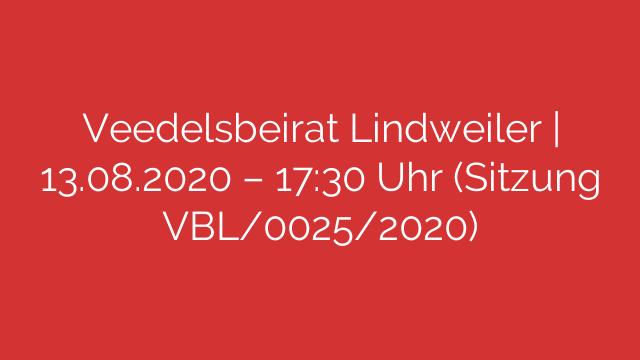 Veedelsbeirat Lindweiler | 13.08.2020 – 17:30 Uhr (Sitzung VBL/0025/2020)