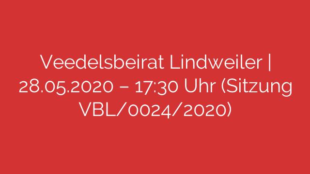 Veedelsbeirat Lindweiler | 28.05.2020 – 17:30 Uhr (Sitzung VBL/0024/2020)